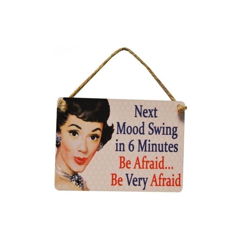 Metal Dangler Sign 9x6.5cm - Mood Swing in 6 Minutes Be Afraid...Be Very Afraid