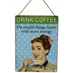 Coffee Sign - Drink coffee do stupid things faster vintage metal sign