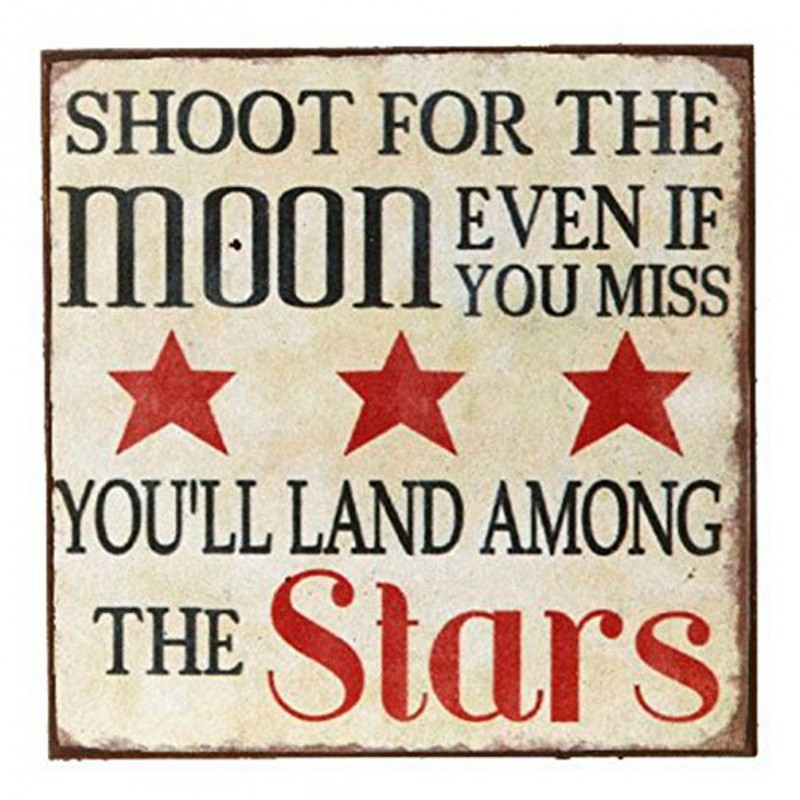 Fridge Magnet - Shoot For The Moon Even If You Miss You'll Land Among The Stars
