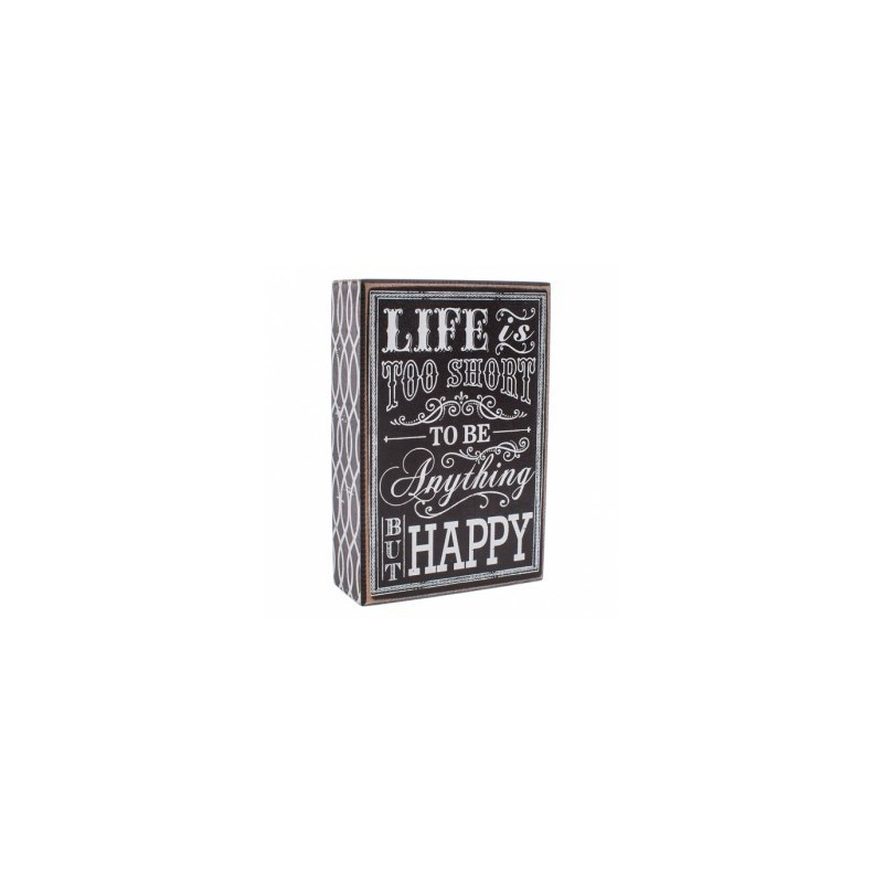 Wooden block - life is too short to be anything but happy
