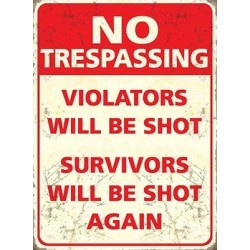 Metal Sign - No Trespassing - Violaters will be shot...