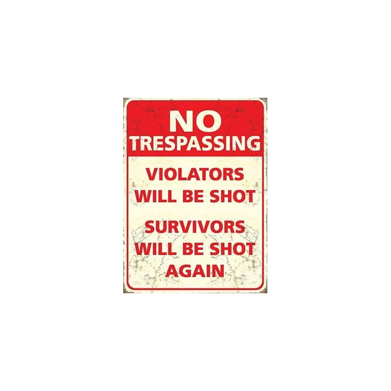 Metal Sign - No Trespassing - Violaters will be shot metal signs 15x20cm