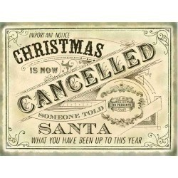 Christmas is cancelled festive metal wall sign 60522 15x20cm