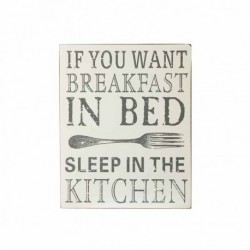 Wooden Sign - If you want breakfast in bed sleep in the kitchen 16x3x20cm sign