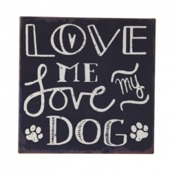 Fridge Magnet - Love me Love my dog - 10x10cm metal magnet