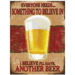 EVERYONE NEEDS...SOMETHING TO BELIEVE IN - FUNNY METAL WALL ADVERTISING WALL SIGN