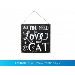 Metal Dangler Sign 10x10cm - All You Need is Love and a Cat