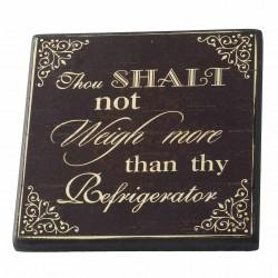 Magnet Thou Shalt Not Weigh Size: 10x10x0.8cm