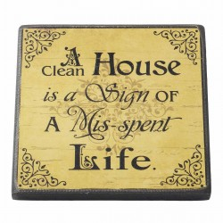 Magnet Clean House Mis Spent Life Size: 10x10x0.8cm