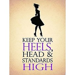 Metal Sign 15x20 - Keep Your Heels, Head And Standards High small metal sign