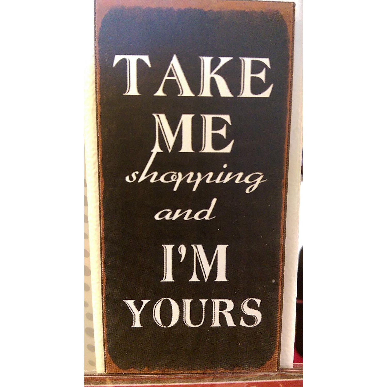 Fridge Magnet - Take me shopping and I'm yours fridge magnet